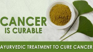 Ayurveda Cancer Treatment
